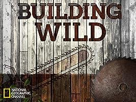 Building Wild Season 1