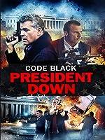 Code Black: President Down