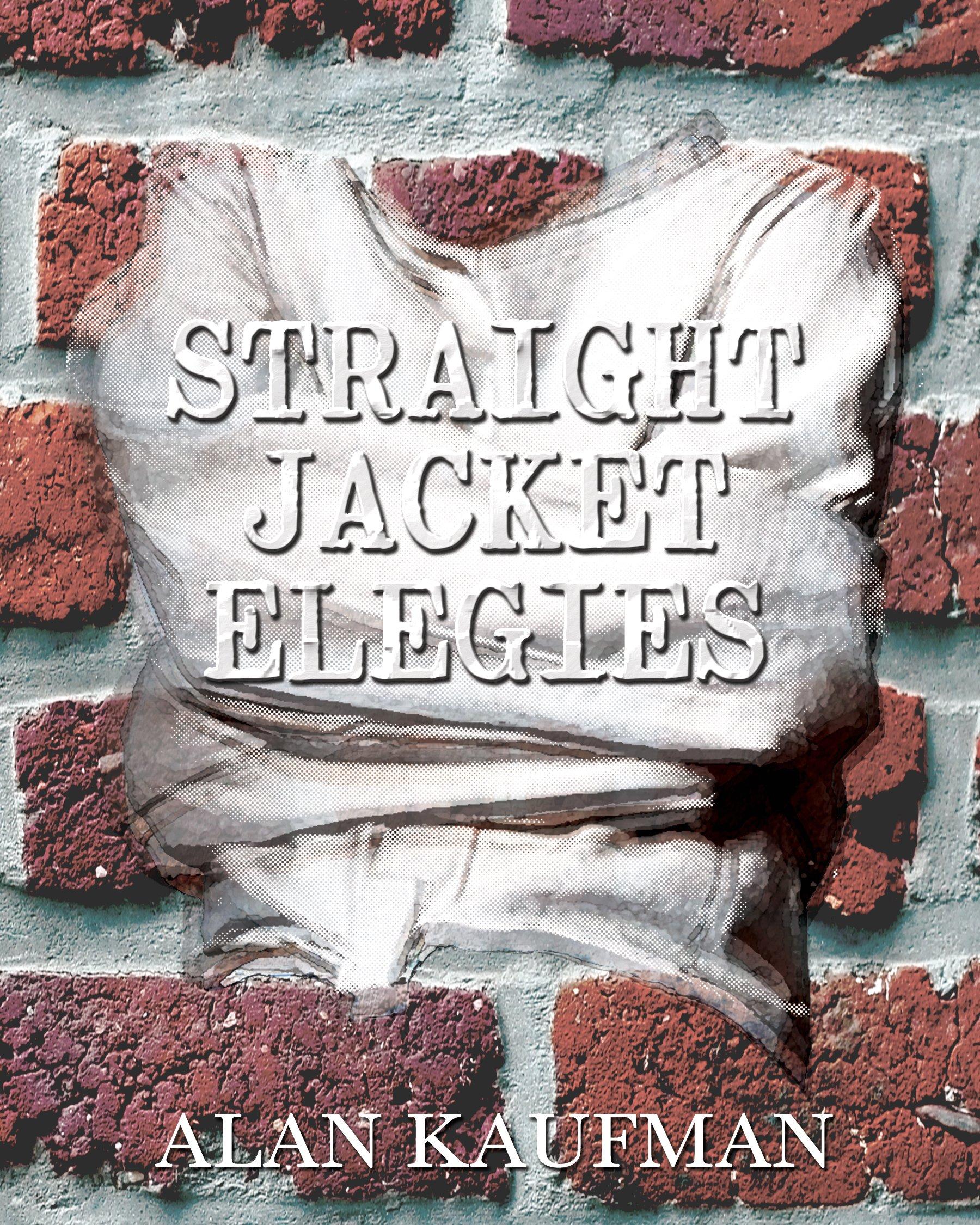 Straight Jacket Elegies, Kaufman, Alan