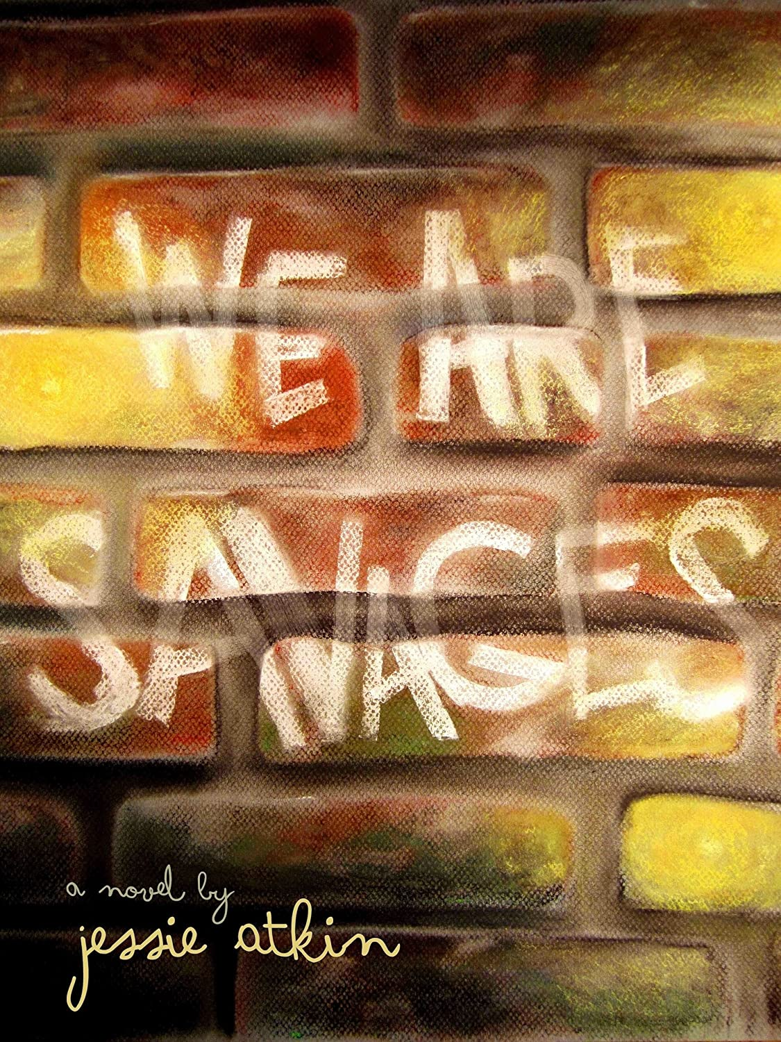 We Are Savages by Jessie Atkin