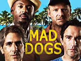 "Mad Dogs Season 1 - Ep. 1 ""Mad Dogs"""
