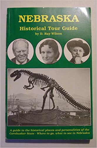 Nebraska Historical Tour Guide (A [Cross]roads book)