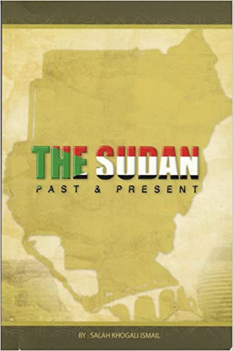THE SUDAN PAST AND PRESENT (KHOGALI PUBLICATIONS)
