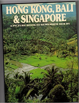 Hong Kong, Bali & Singapore: A Picture Book to Remember Her By