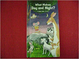 What Makes Day and Night? (A Just Ask Book) written by Chris Arvetis