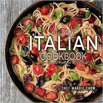 Easy Italian Cookbook: Authentic Italian Cooking (Italian Cookbook, Italian Recipes, Italian Cooking Book 1)