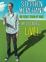 Stephen Merchant - Hello Ladies Live