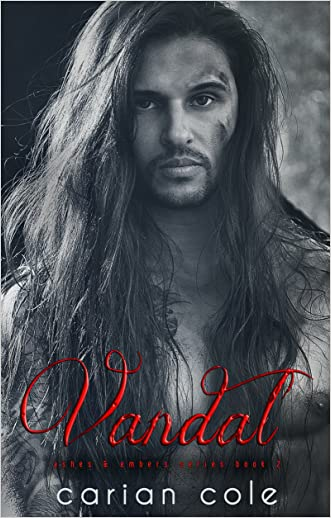 Vandal (Ashes & Embers Book 2) written by Carian Cole