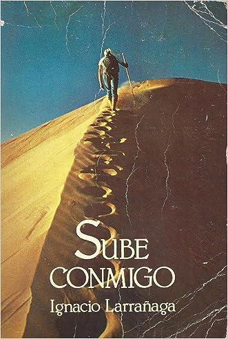 Sube Conmigo (Spanish Edition) written by Ignacio Larranaga