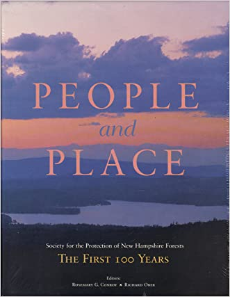 People and Place Society for the Protection of New Hampshire Forests the First 100 Years