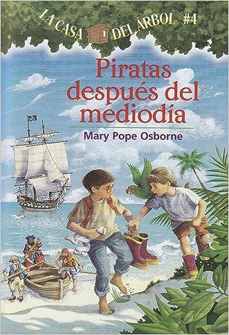 Piratas Despues del Mediodia (Casa del Arbol (Paperback)) (Spanish Edition) written by Mary Pope Osborne