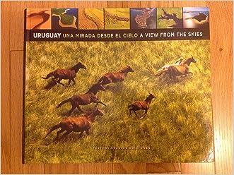 Uruguay Una Mirada Desde El Cielo, A View From The Skies