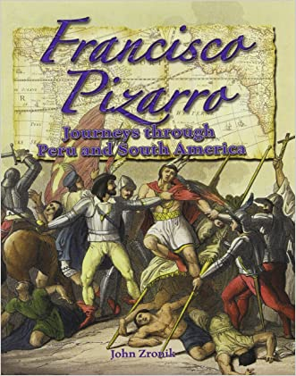 Francisco Pizarro: Journeys Through Peru and South America (In the Footsteps of Explorers)