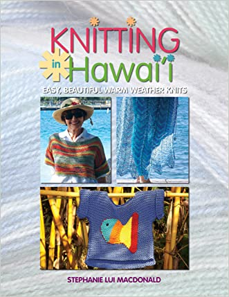 Knitting in Hawaii: Easy, Beautiful Warm Weather Knits