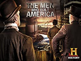 The Men Who Built America Season 1 [HD]