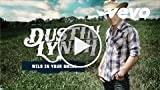 Dustin Lynch - Wild In Your Smile (Audio Only)