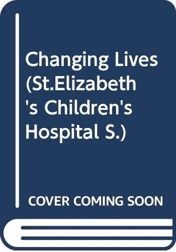 Very Good Changing Lives (St.Elizabeth's Children's Hospital) Kingsley, Maggie