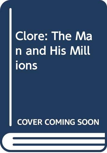 Good Clore: The Man and His Millions Devine, Marion, Clutterbuck, David 02977908