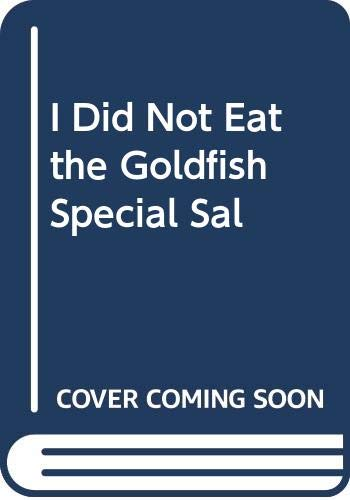 Very Good I Did Not Eat the Goldfish Special Sal Roger Stevens 0330518941