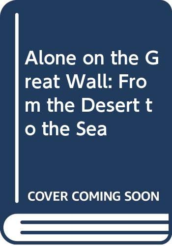 Good Alone on the Great Wall: From the Desert to the Sea Lindesay, William 03405