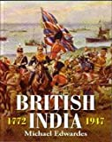 Michael Edwards: British India 1772 - 1947