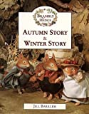 Barklem, Jill: Autumn Story and Winter Story: Unabridged (Brambly Hedge)