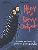 Lynne Reid Banks: Harry the Poisonous Centipede