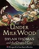 Thomas, Dylan: Under Milk Wood: Dylan Thomas & the Original Cast