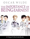 Wilde, Oscar: The Importance of Being Earnest: Complete & Unabridged