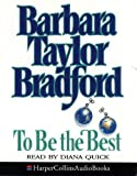 Bradford, Barbara Taylor: To be the Best