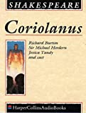 Shakespeare, William: Coriolanus: Performed by Richard Burton, Michael Hordern, Jessica Tandy & Cast