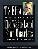 Eliot, T. S.: T.S.Eliot Reading the Waste Land and Other Poems: Complete & Unabridged