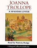 Trollope, Joanna: A Spanish Lover