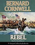 Cornwell, Bernard: Rebel (The Starbuck Chronicles)