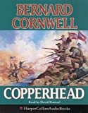 Cornwell, Bernard: Copperhead (The Starbuck Chronicles)