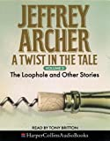 Archer, Jeffrey: A Twist in the Tale: The Loophole and Other Stories