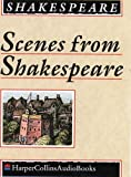 Shakespeare, William: Scenes from Shakespeare: Complete & Unabridged