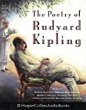 Kipling, Rudyard: The Poetry of Rudyard Kipling: Unabridged