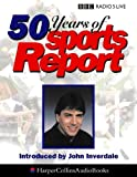 Various: 50 Years of Sports Report: 50 Years of the Best: Unabridged