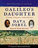 Sobel, Dava: Galileo's Daughter: A Drama of Science, Faith and Love