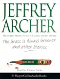 Archer, Jeffrey: The Grass Is Always Greener and Other Stories