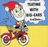 Blyton, Enid: Teatime with Big-ears (Bath Books)