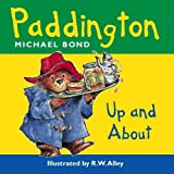 Michael Bond: Paddington Bear Up and About (Paddington)