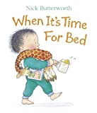 Butterworth, Nick: When it's Time for Bed (Collins Baby & Toddler)