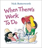 Butterworth, Nick: When There's Work to Do (Collins Baby & Toddler)