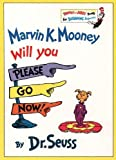 Seuss, Dr.: Marvin K. Mooney Will You Please Go Now (Beginner Books)