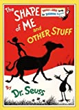 Dr. Seuss: Shape of Me and Other Stuff (Beginner Series)