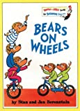 Berenstain, Stan: Bears on Wheels (Bright and Early Books)