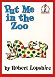 Lopshire, Robert: Put Me in the Zoo