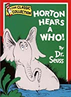 Horton Hears a Who (Dr.Seuss Classic…
